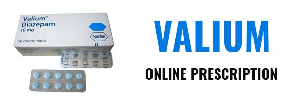 How do you get a Valium (Diazepam) online prescription?